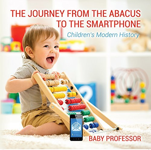 The Journey from the Abacus to the Smartphone | Children's Modern History
