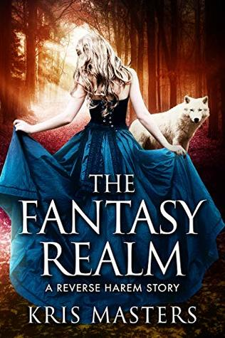 The Fantasy Realm: A Reverse Harem Story (Willow's Heart Book 1)