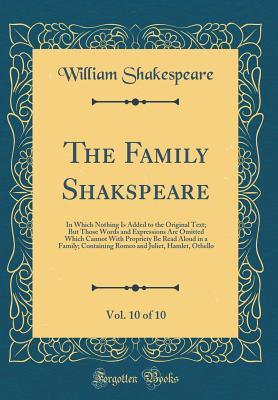 Romeo and Juliet, Hamlet, Othello (The Family Shakspeare, Vol. 10 of 10)