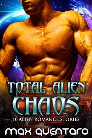 Total Alien Chaos: 10 Alien Romance Stories