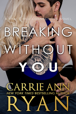 Breaking Without You (Fractured Connections, #1)