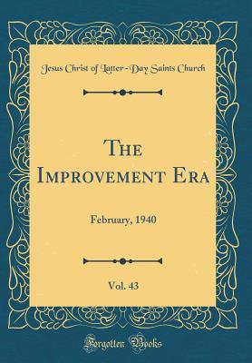 The Improvement Era, Vol. 43: February, 1940
