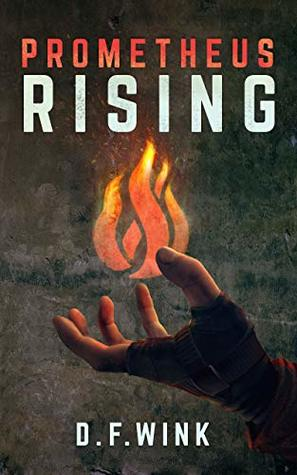 Prometheus Rising: Prometheus Dystopian Trilogy, Book One