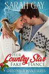 Her Country Star Fake Fiancé (Christmas Romance Series)