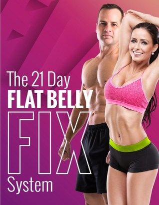The 21 Day Flat Belly Fix - Simple Secrets to Losing Weight