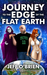 Journey to the Edge of the Flat Earth by Jeff    O'Brien