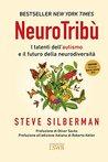 NeuroTribù. I talenti dell'autismo e il futuro della neurodiversità