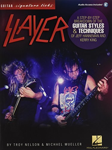 Slayer - Signature Licks: A Step-by-Step Breakdown of the Guitar Styles & Techniques for Jeff Hanneman and Kerry King