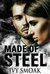 Made of Steel (Made of Steel #1) by Ivy Smoak