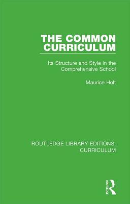 The Common Curriculum: Its Structure and Style in the Comprehensive School