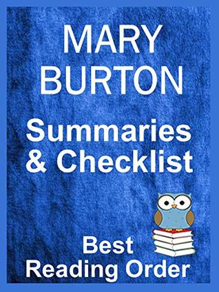 MARY BURTON BOOKS LISTED IN READING ORDER WITH SUMMARIES AND CHECKLIST: Just Updated - Includes latest titles and All Books Listed in Order - Includes ... and Summaries (Best Reading Order Book 111)