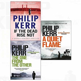 Philip kerr if the dead rise not, quiet flame, one from the other 3 books collection set
