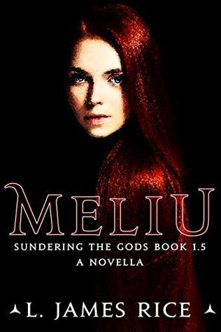 Meliu (Sundering the Gods, #1.5).