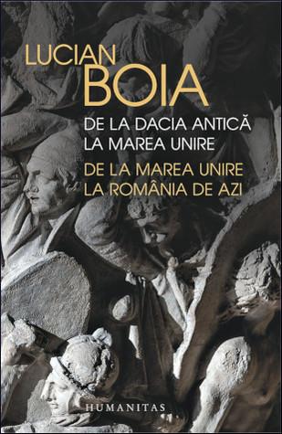 De la Dacia antică la Marea Unire, de la Marea Unire la România de azi