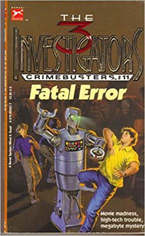 Fatal Error (The Three Investigators: Crimebusters, #11)