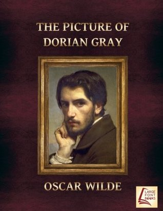 The Picture of Dorian Gray by Oscar Wilde (Large Fonts Books edition)