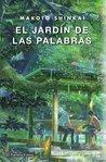 El jardín de las palabras by Makoto Shinkai