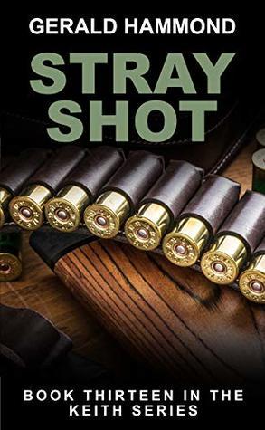 Stray Shot (Keith Calder Book 13)