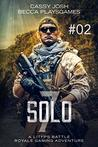 Solo 7.02: A LitFPS Battle Royale Gaming Adventure (FPS Fast Fiction Book 2)