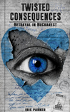 Twisted Consequences: Betrayal in Bucharest