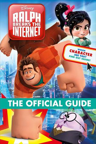 Ralph Breaks the Internet: Wreck-It-Ralph 2 The Official Guide