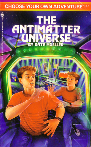 The Antimatter Universe (Choose Your Own Adventure, #147)