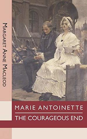 Marie Antoinette: The Courageous End