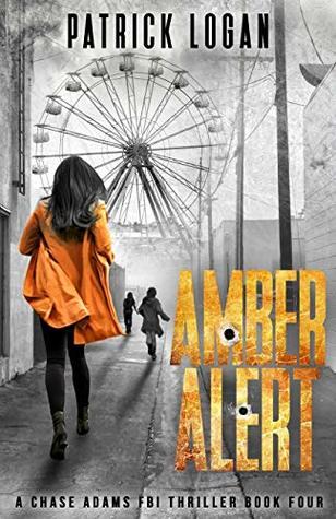 Amber Alert (A Chase Adams FBI Thriller) (Volume 4)