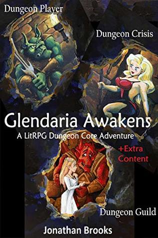 Glendaria Awakens Trilogy: Dungeon Player / Dungeon Crisis / Dungeon Guild (Glendaria Awakens #1 - 3)