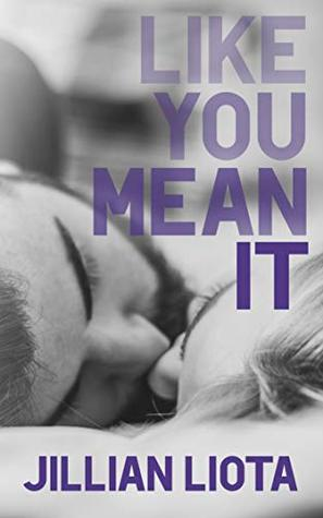 Like You Mean It by Jillian Liota