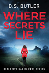 Where Secrets Lie by D.S. Butler