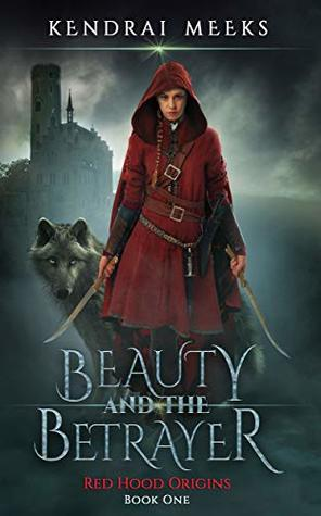 Beauty and the Betrayer: The Tragic Love Story of Little Red Riding Hood
