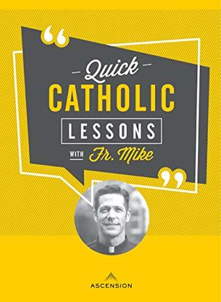 Quick Catholic Lessons with Fr. Mike