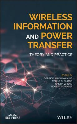 Wireless Information and Power Transfer: Theory and Practice