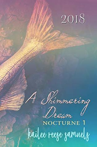 A Shimmering Dream: Limited Edition Nocturne Annual 2018