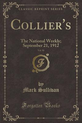 Collier's, Vol. 50: The National Weekly; September 21, 1912