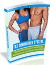 Fat Diminisher System - Reducing Your Body's Fat Rapidly by Wes Virgin