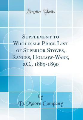 Supplement to Wholesale Price List of Superior Stoves, Ranges, Hollow-Ware, &c., 1889-1890
