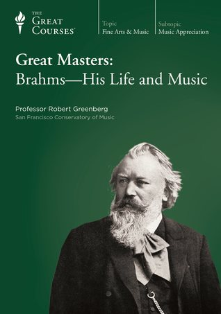 Great Masters: Brahms- His Life and Music