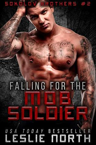 Falling for the Mob Soldier by Leslie North