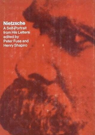 Nietzsche: A Self-Portrait from His Letters