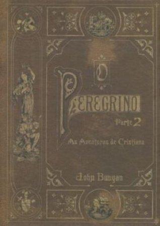 O Peregrino. As Aventuras De Cristina - 2 Volumes