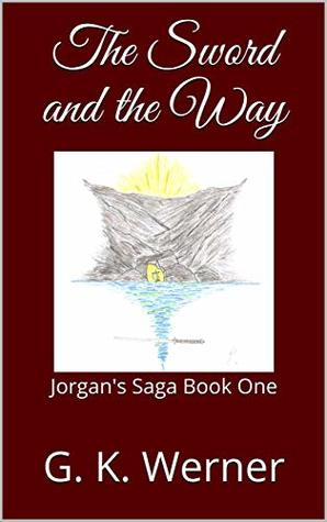 The Sword and the Way (A Game Within Book)