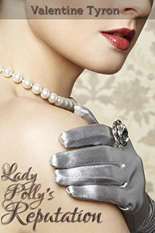 Lady Polly's Reputation: A Regency Erotica