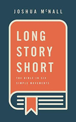 Long Story Short: The Bible in Six Simple Movements