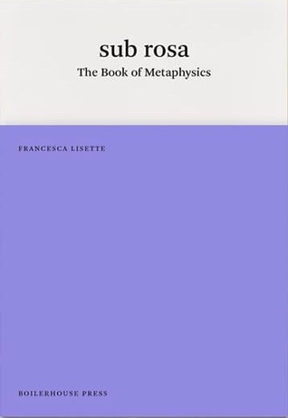 sub rosa: The Book of Metaphysics
