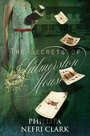 The Secrets of Palmerston House by Phillipa Nefri Clark