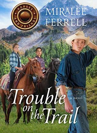 Trouble on the Trail (Horses and Friends Book 6)
