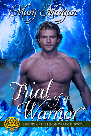 Trial of a Warrior (Legends of the Fenian Warriors, Book #3)