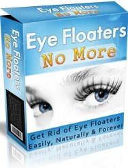 Eye Floaters No More - Get Rid Of Eye Floaters Easily